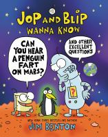 Jop and Blip wanna know. 1, Can you hear a penguin fart on Mars : and other excellent questions