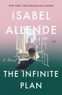 The infinite plan : a novel