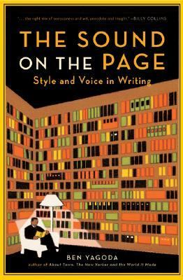 The sound on the page : style and voice in writing