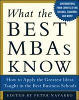 What the best MBAs know : how to apply the greatest ideas taught in the best business schools