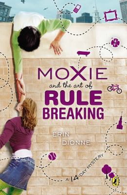 Moxie and the art of rule breaking : a 14-day mystery