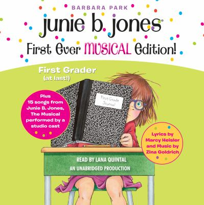 Junie B. Jones first ever musical edition : first grader, (at last!)