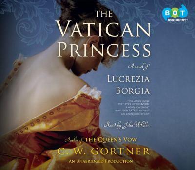 The Vatican princess a novel of Lucrezia Borgia