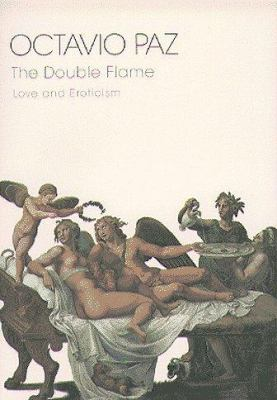 The double flame : love and eroticism