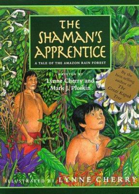 The shaman's apprentice : a tale of the Amazon rain forest