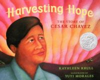 Harvesting hope : the story of Cesar Chavez