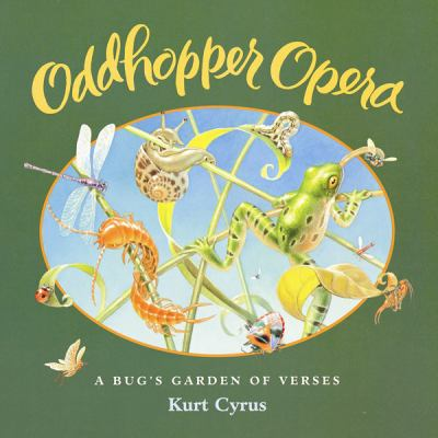 Oddhopper opera : a bug's garden of verses