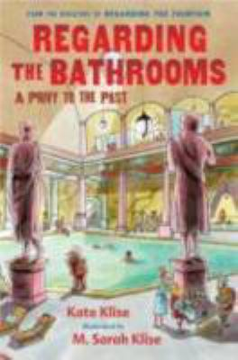 Regarding the bathrooms : a privy to the past