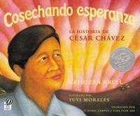 Cosechando esperanza : la historia de César Chávez