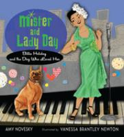 Mister and Lady Day : Billie Holiday and the dog who loved her