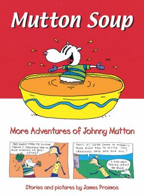 Mutton soup : more adventures of Johnny Mutton