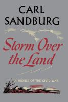 Storm over the land : a profile of the Civil War taken mainly from Abraham Lincoln : The war years