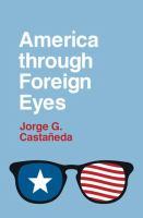 America through foreign eyes by Castan~eda, Jorge G.,