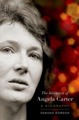 The invention of Angela Carter :