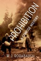 Prohibition : a concise history