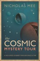 The cosmic mystery tour : by Mee, Nicholas.