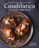 Casablanca : my Moroccan food : recipes for modern & traditional dishes