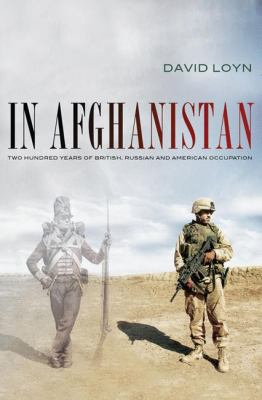 In Afghanistan : two hundred years of British, Russian and American occupation