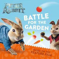 Peter Rabbit : battle for the garden.