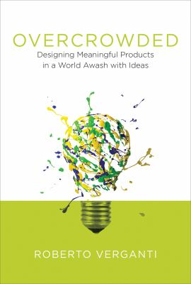 Overcrowded : designing meaningful products in a world awash with