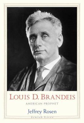 Louis D. Brandeis : American prophet