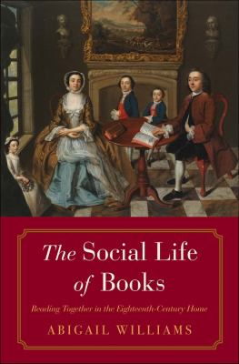 The social life of books : reading together in the eighteenth-century home