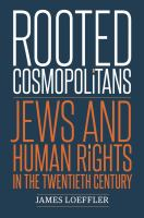Rooted cosmopolitans : Jews and human rights in the twentieth century