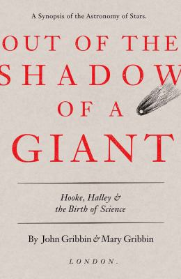 Out of the Shadow of a Giant: Hooke, Halley, and the Birth of Science