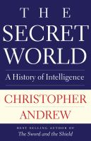 The secret world : by Andrew, Christopher M.,