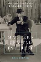 Matters of vital interest : a forty-year friendship with Leonard Cohen
