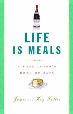 Life is meals : a food lover's book of days