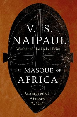 The masque of Africa : glimpses of African belief