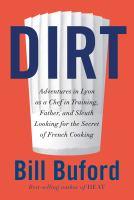 Dirt : by Buford, Bill,