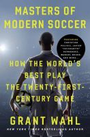 Masters of modern soccer : how the world's best play the twenty-first-century game