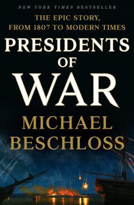 Presidents of war by Beschloss, Michael R.,