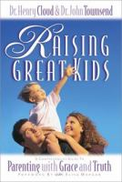 Raising great kids : a comprehensive guide to parenting with grace and truth