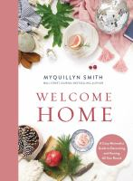 Welcome home : a cozy minimalist guide to decorating and hosting all year round
