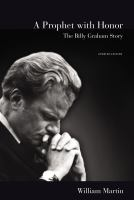 A prophet with honor : the Billy Graham story