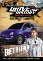Drive thru history with Dave Stotts. Holy land. Volume 3, Bethlehem to Caesarea : miracles, Messiah, and the Roman Empire