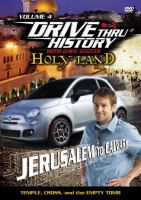 Drive thru history with Dave Stotts. Holy land. Volume 4, Jerusalem to Calvary : temple, cross, and the empty tomb [videorecording]