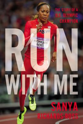 Run with me : the story of a U.S. Olympic champion
