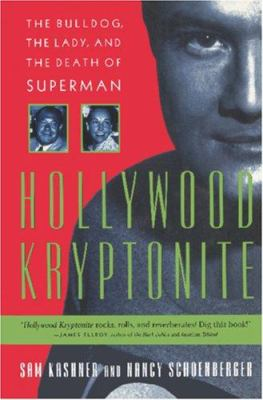 Hollywood kryptonite : the bulldog, the lady, and the death of Superman