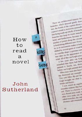 How to read a novel : a user's guide