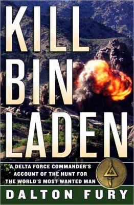 Kill Bin Laden : a Delta Force Commander's account of the hunt for the world's most wanted man