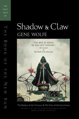 Shadow & claw : The First Half of the Book of the New Sun : The Shadow of the Torturer and the Claw of the Conciliator