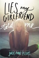 Lies my girlfriend told me : a novel