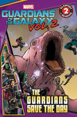 Guardians of the Galaxy.  Vol. 2, The guardians save the day
