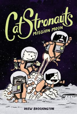 CatStronauts.  Book 1, Mission Moon