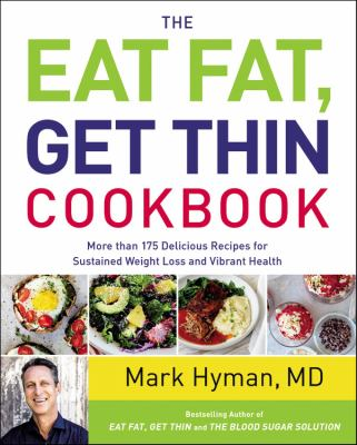 The eat fat, get thin cookbook :