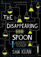 The disappearing spoon : and other true tales of rivalry, adventure, and the history of the world from the periodic table of the elements